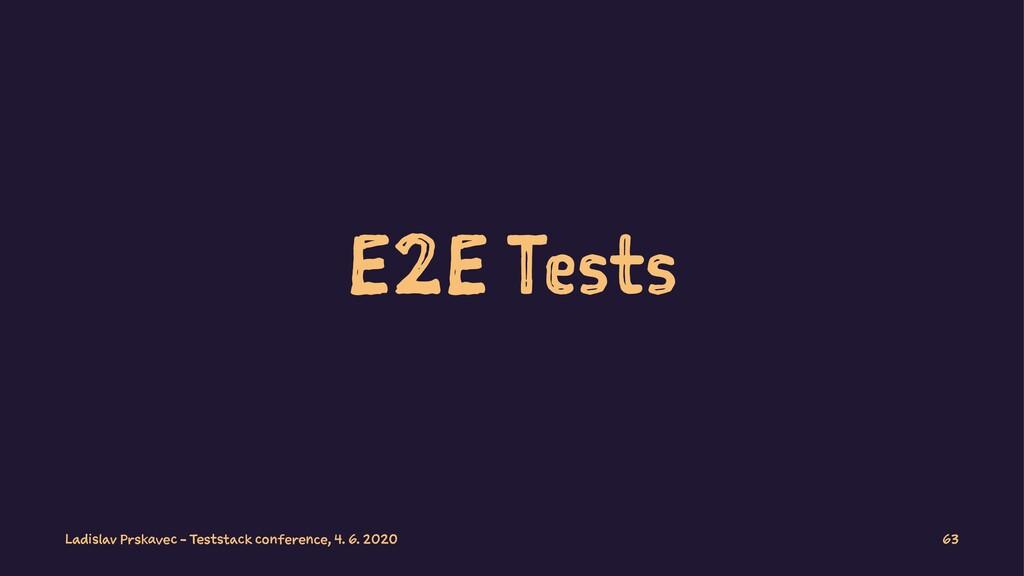 E2E Tests Ladislav Prskavec - Teststack confere...