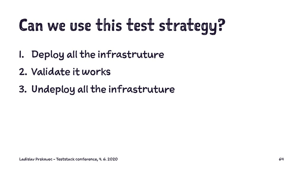 Can we use this test strategy? 1. Deploy all th...