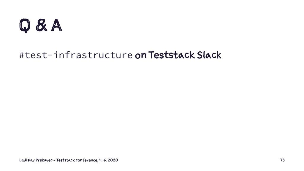 Q & A #test-infrastructure on Teststack Slack L...