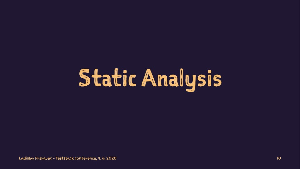 Static Analysis Ladislav Prskavec - Teststack c...