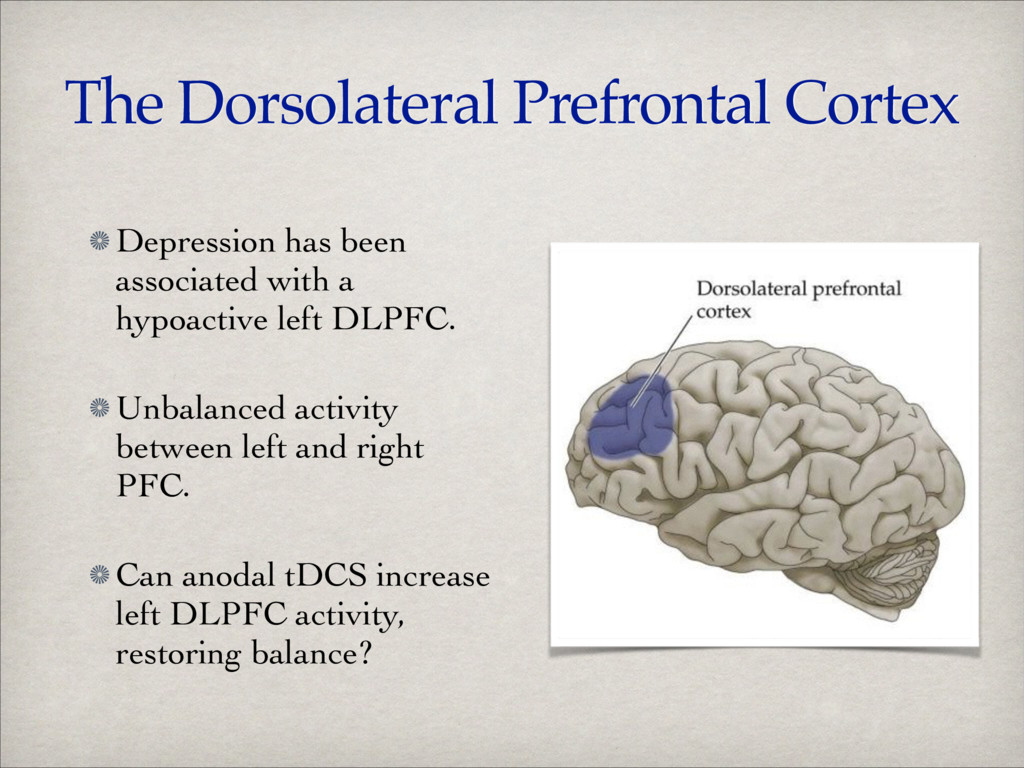 The Dorsolateral Prefrontal Cortex Depression h...