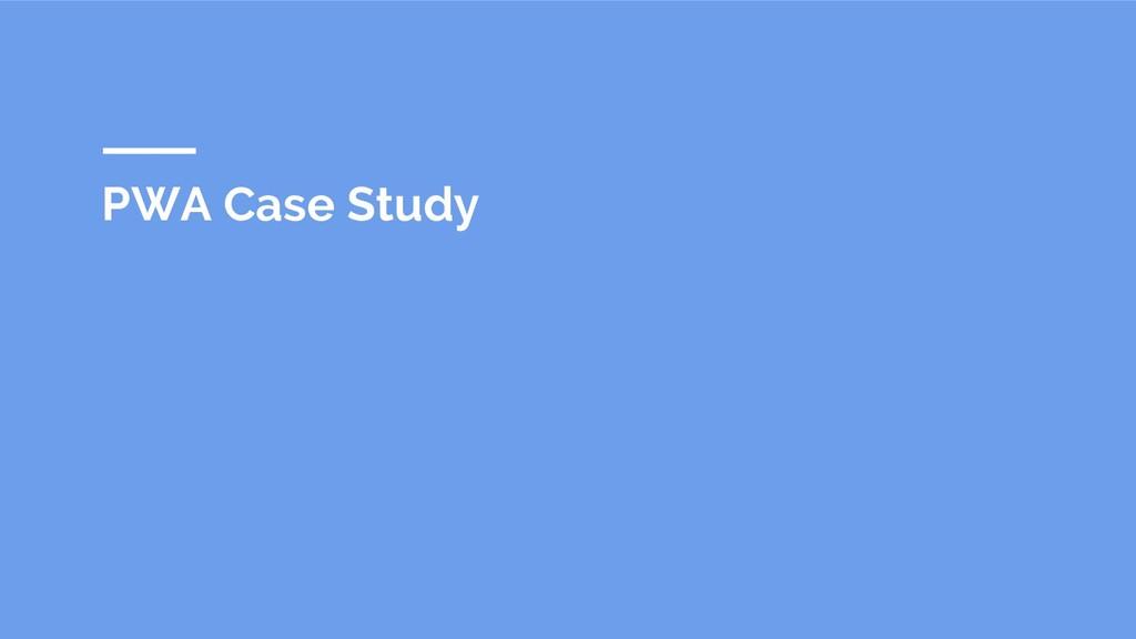 PWA Case Study