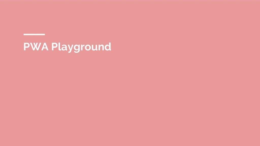 PWA Playground
