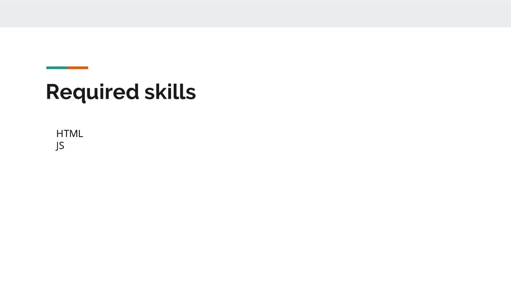 Required skills HTML JS