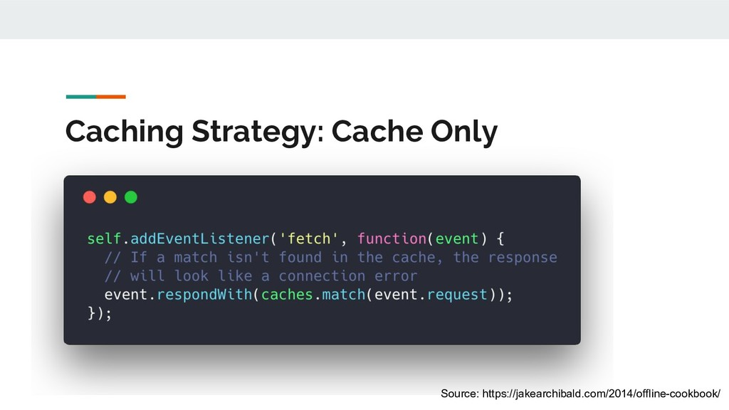 Caching Strategy: Cache Only Source: https://ja...