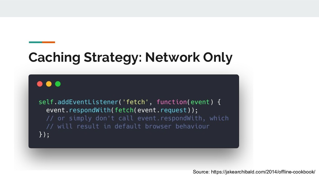 Caching Strategy: Network Only Source: https://...