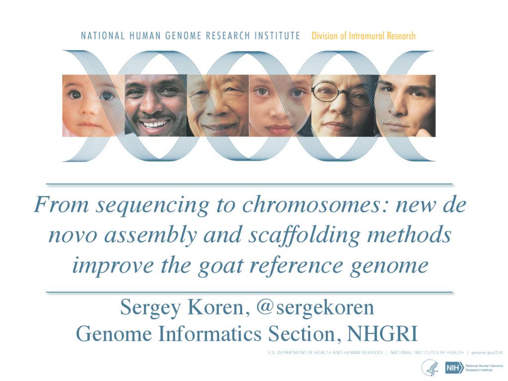 From sequencing to chromosomes: new de novo ass...
