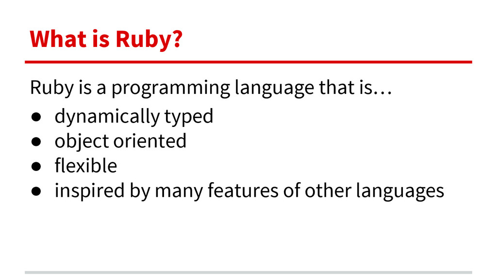 What is Ruby? Ruby is a programming language th...
