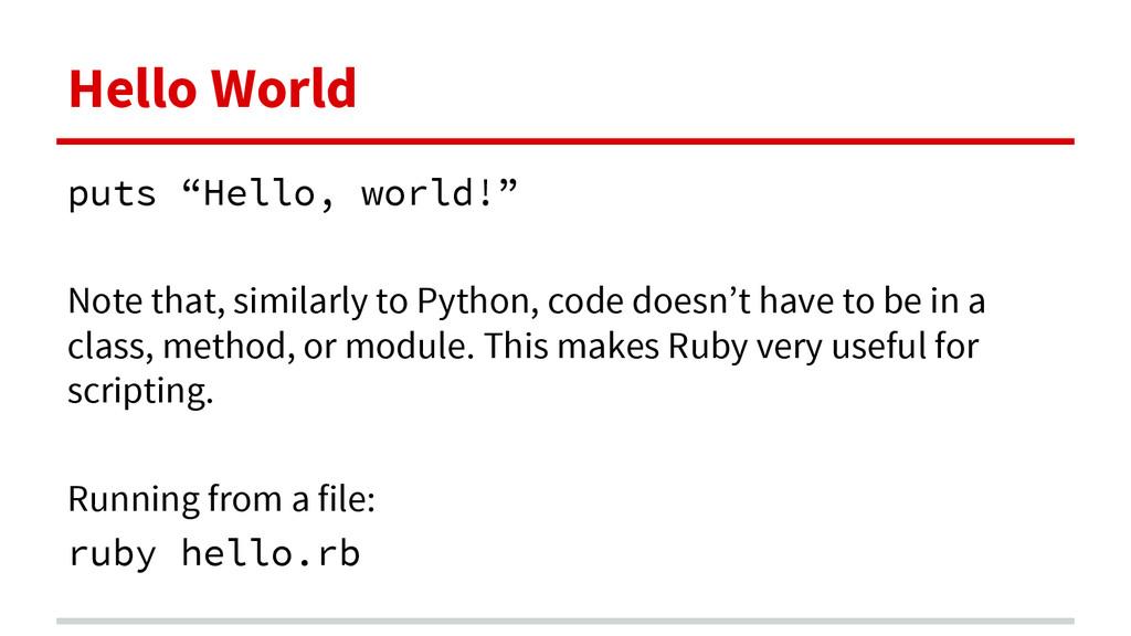 "Hello World puts ""Hello, world!"" Note that, sim..."