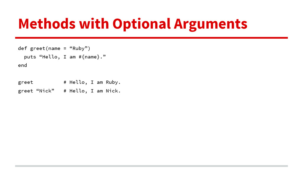 Methods with Optional Arguments def greet(name ...