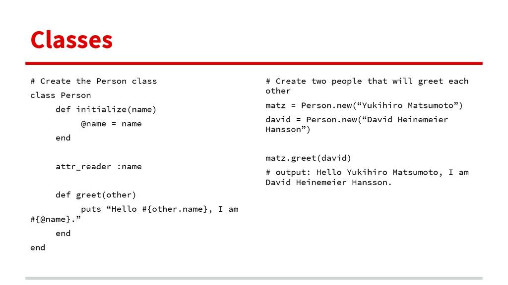 Classes # Create the Person class class Person ...