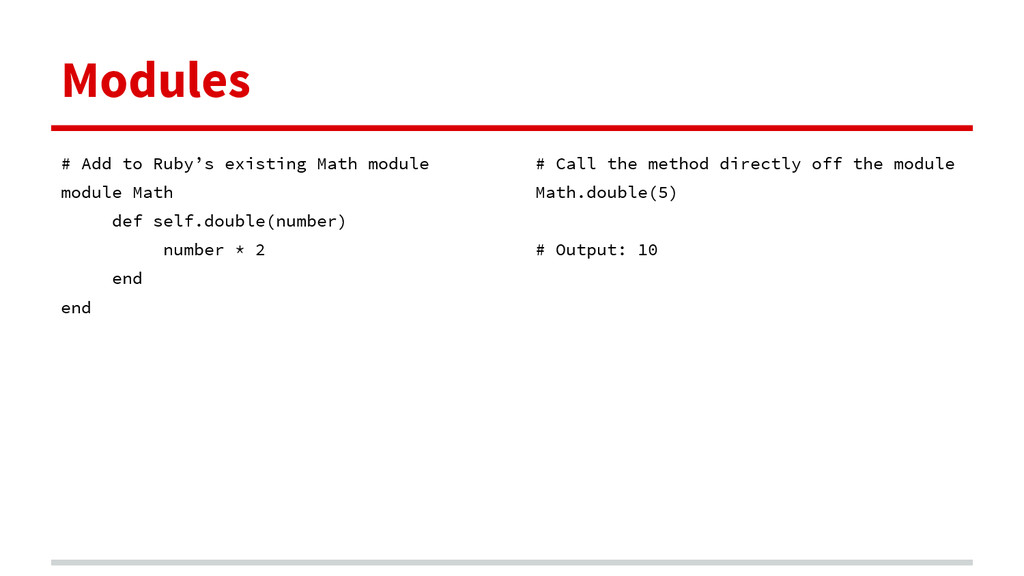 Modules # Add to Ruby's existing Math module mo...