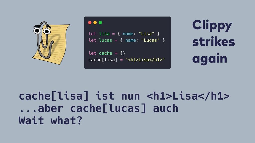 cache[lisa] ist nun <h1>Lisa</h1> ...aber cache...