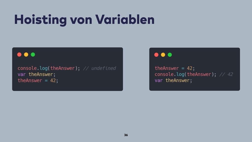 Hoisting von Variablen 36