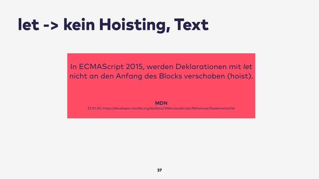 let -> kein Hoisting, Text 37 In ECMAScript 201...