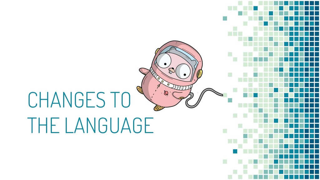 CHANGES TO THE LANGUAGE