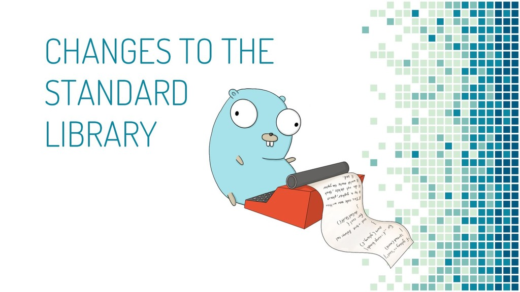 CHANGES TO THE STANDARD LIBRARY