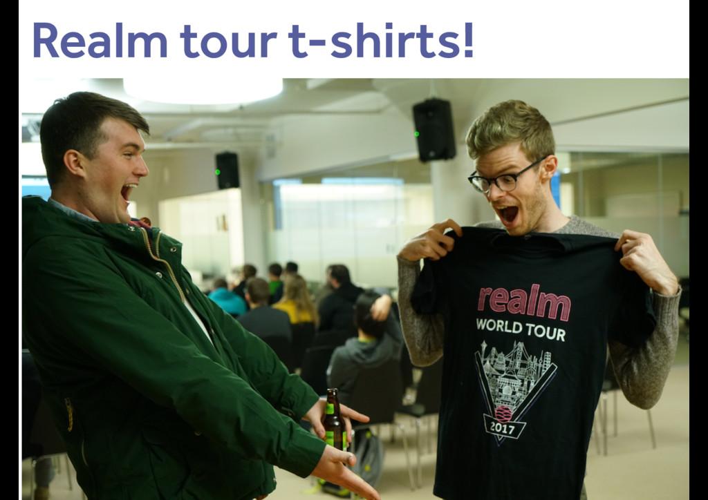 Realm tour t-shirts!