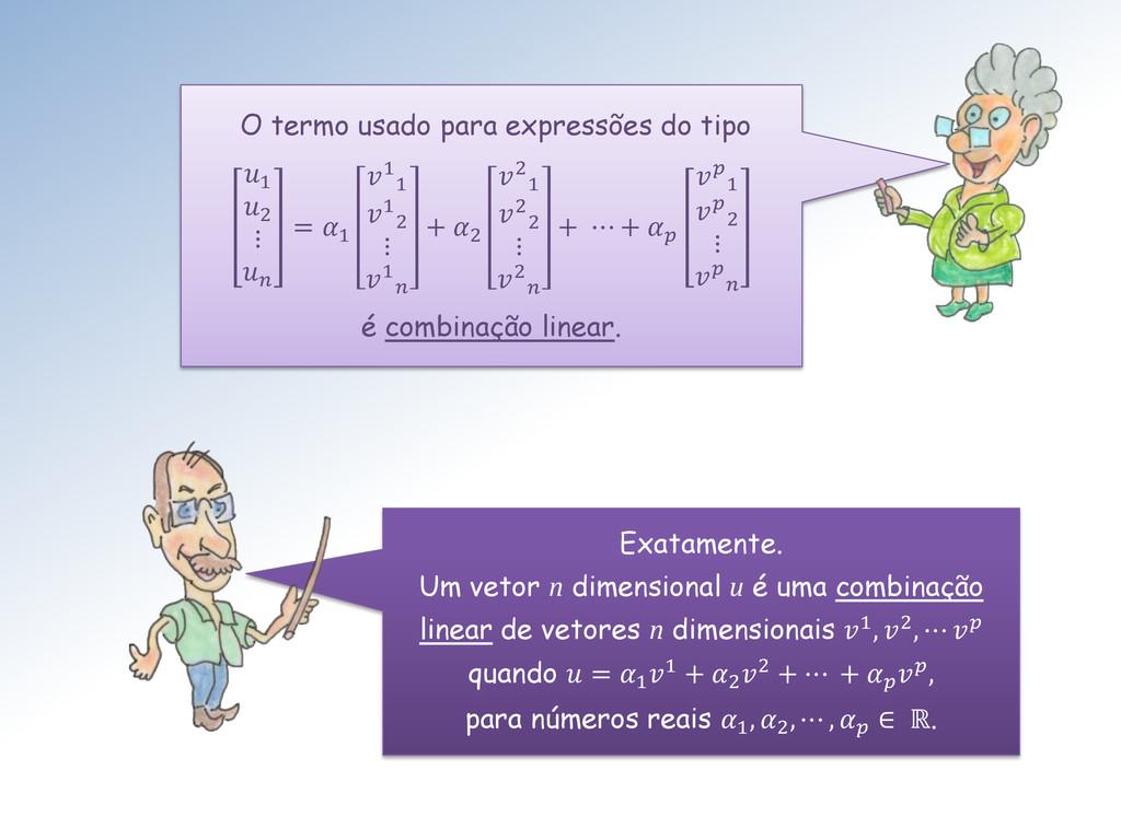 O termo usado para expressões do tipo 1 2 ⋮  = ...