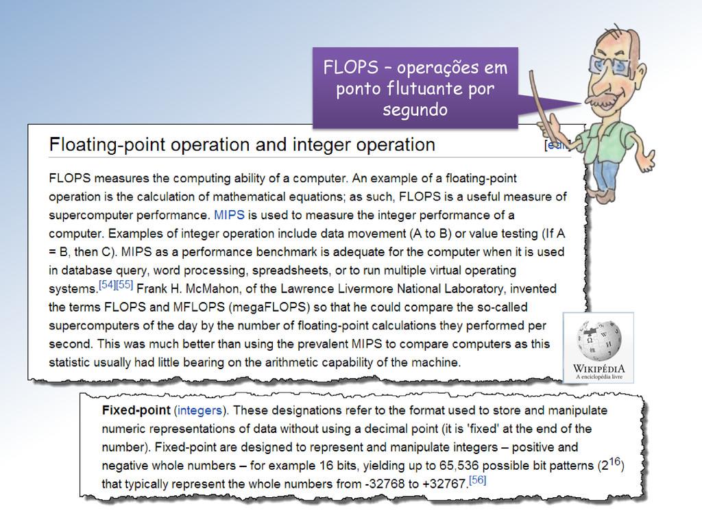 FLOPS – operações em ponto flutuante por segundo