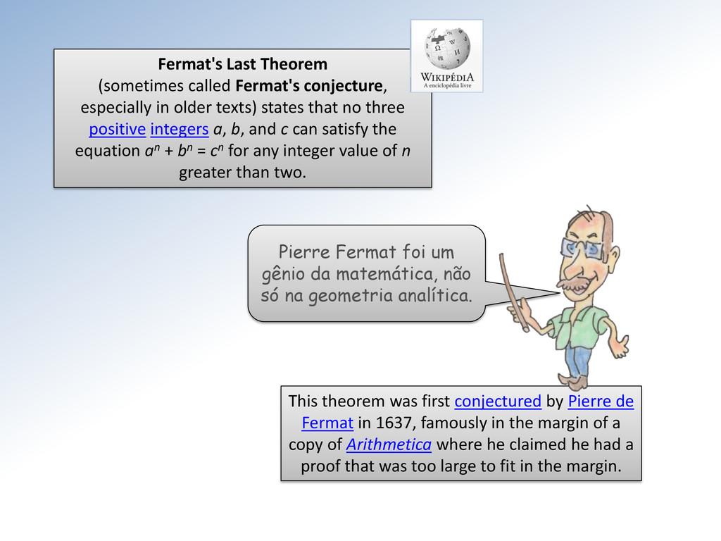 Fermat's Last Theorem (sometimes called Fermat'...