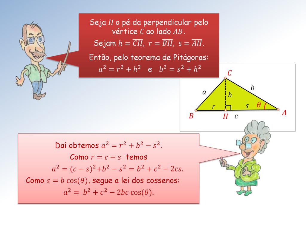 a b c θ A B C H s r h Seja H o pé da perpendicu...
