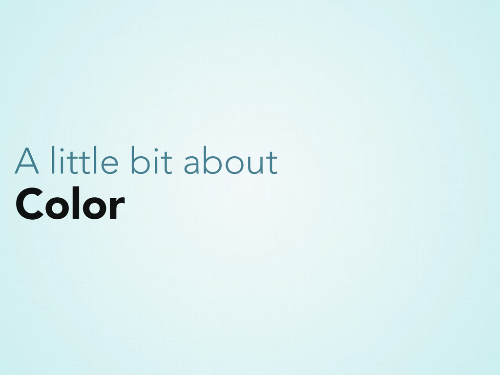 Color A little bit about