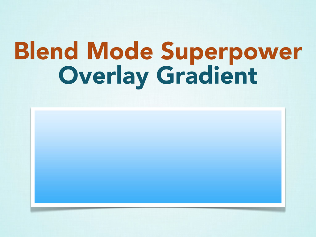 Blend Mode Superpower Overlay Gradient