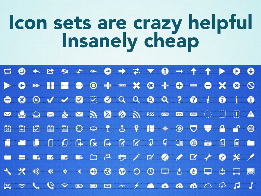 Icon sets are crazy helpful Insanely cheap