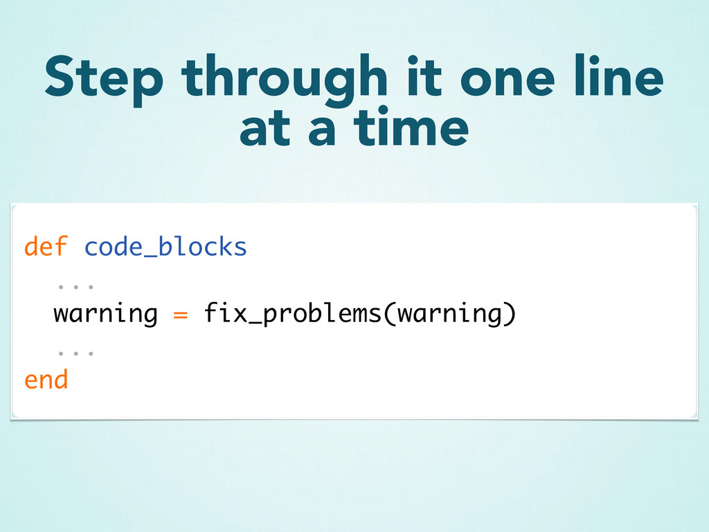 def code_blocks ... warning = fix_problems(warn...