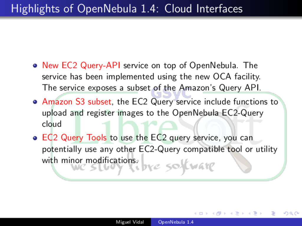 Highlights of OpenNebula 1.4: Cloud Interfaces ...