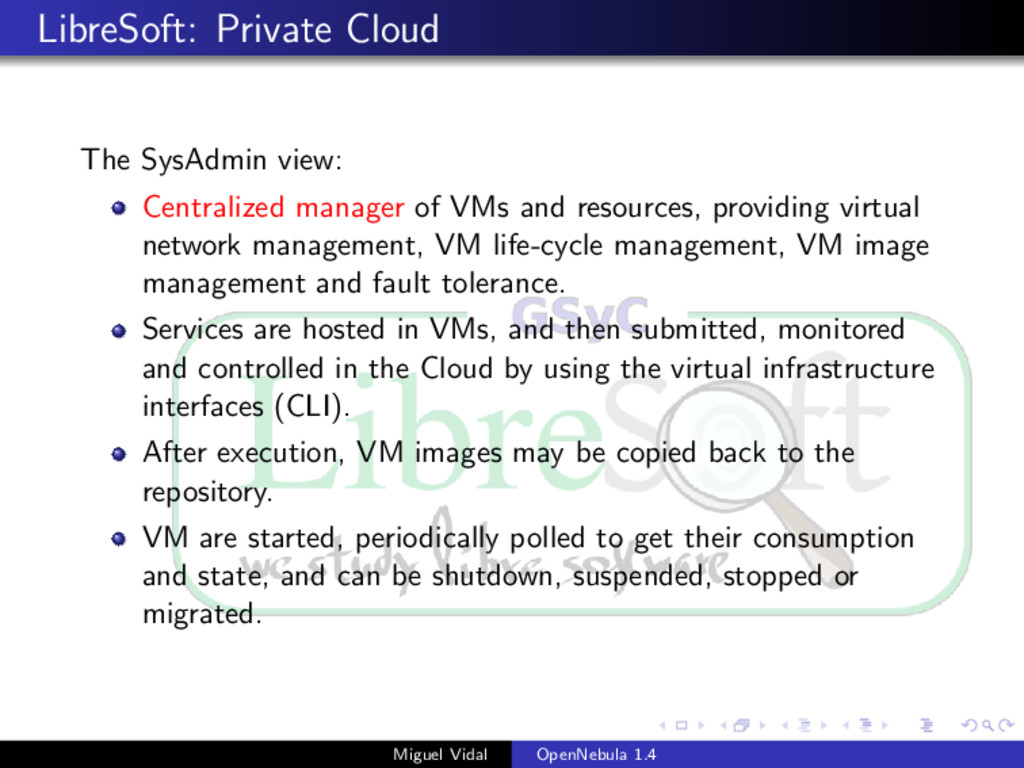 LibreSoft: Private Cloud The SysAdmin view: Cen...