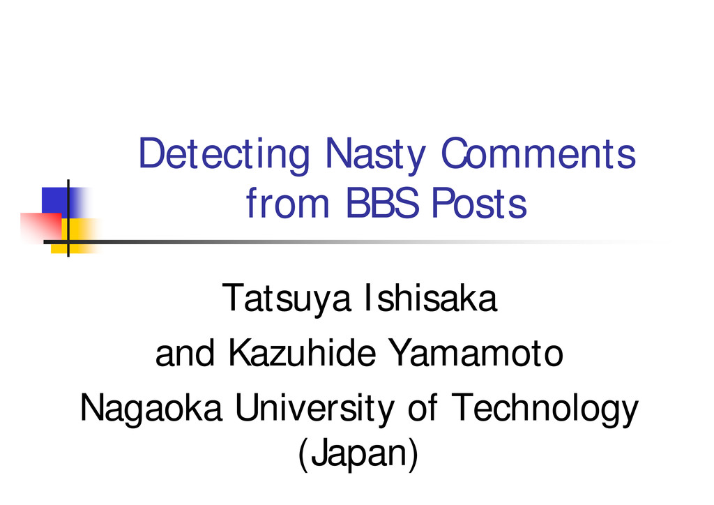 Detecting Nasty Comments from BBS Posts Tatsuya...