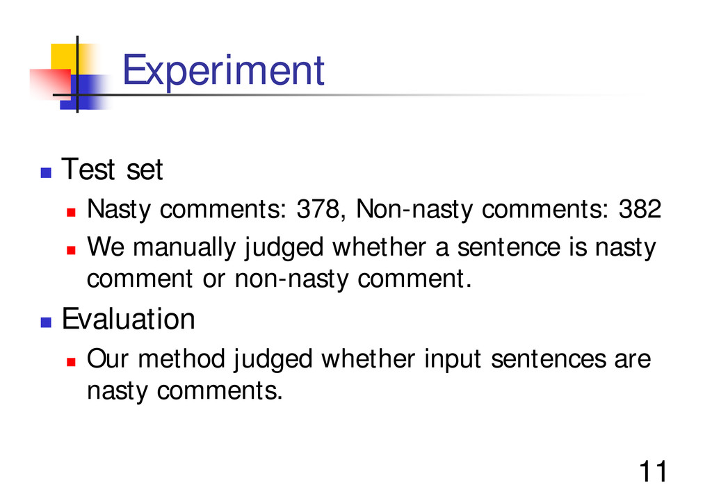 "11 Experiment "" Test set "" Nasty comments: 378,..."