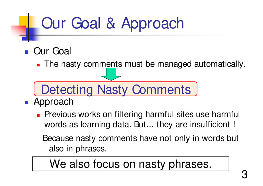 "3 Our Goal & Approach "" Our Goal "" The nasty co..."