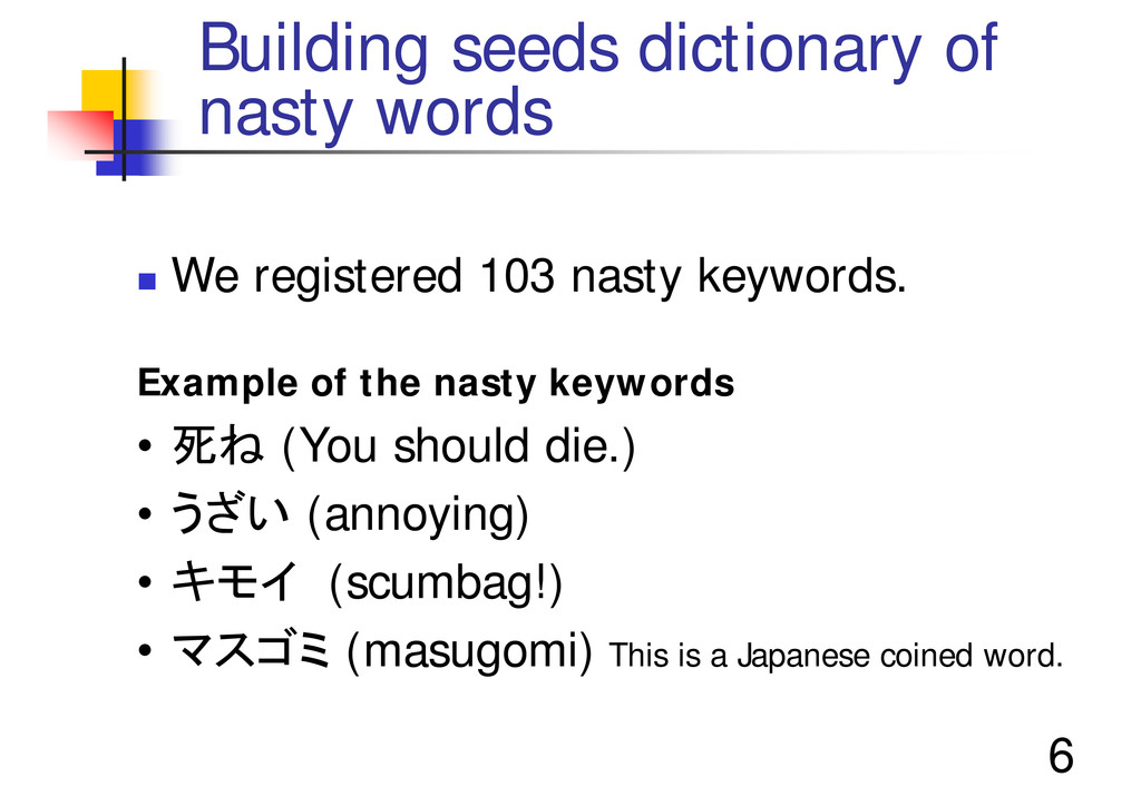 "6 Building seeds dictionary of nasty words "" We..."