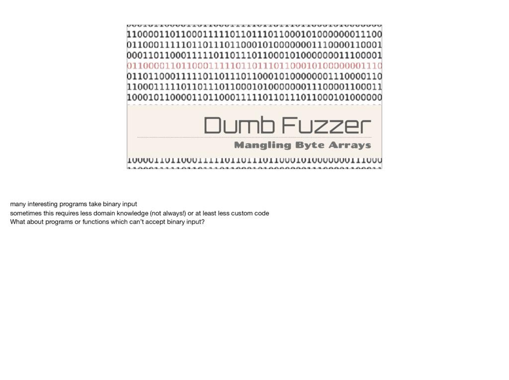 Dumb Fuzzer Mangling Byte Arrays many interesti...