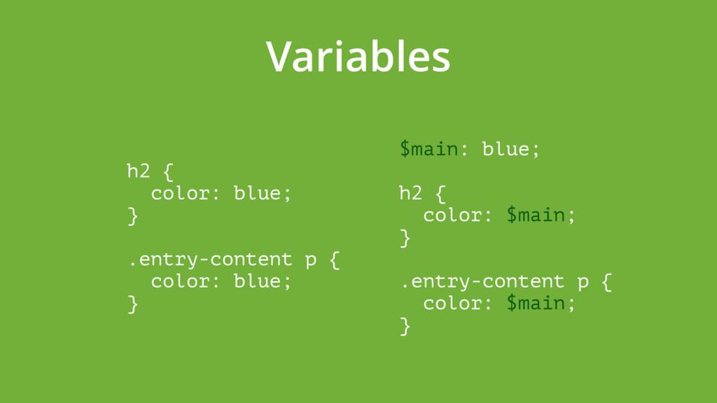 Variables h2 { color: blue; }  .entry-conte...