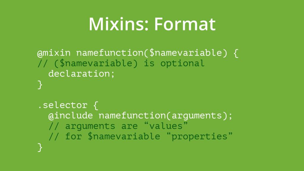 Mixins: Format @mixin namefunction($namevariabl...