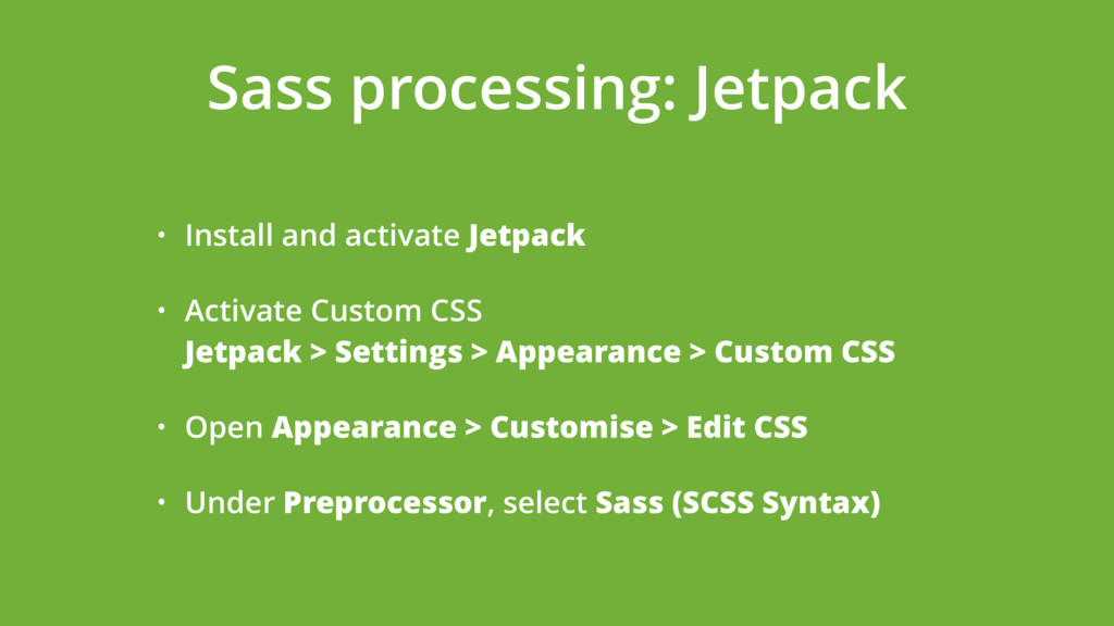Sass processing: Jetpack • Install and activate...