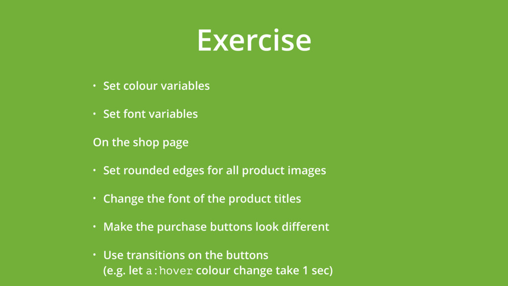 Exercise • Set colour variables • Set font vari...