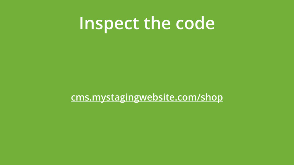 Inspect the code cms.mystagingwebsite.com/shop