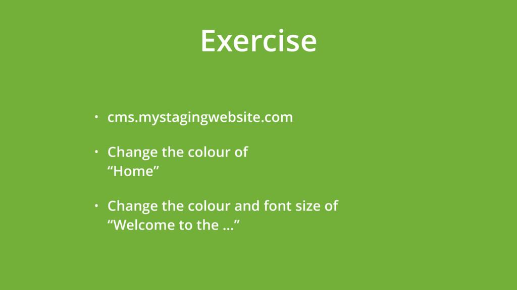 Exercise • cms.mystagingwebsite.com • Change th...