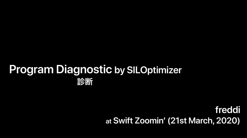 Program Diagnostic by SILOptimizer freddi at Sw...