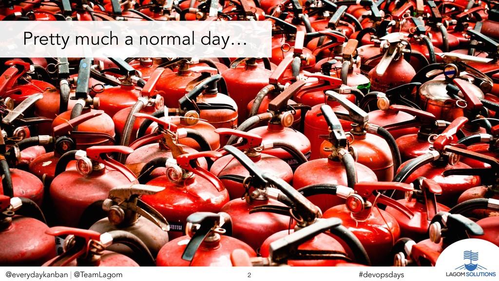 @everydaykanban | @TeamLagom !2 #devopsdays Pre...