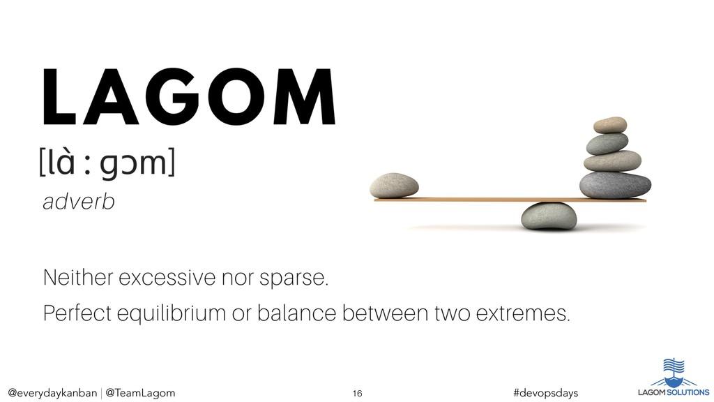@everydaykanban | @TeamLagom !16 #devopsdays