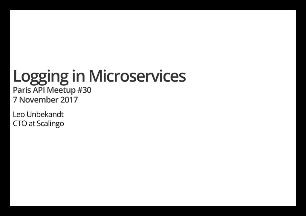 Logging in Microservices Paris API Meetup #30 7...