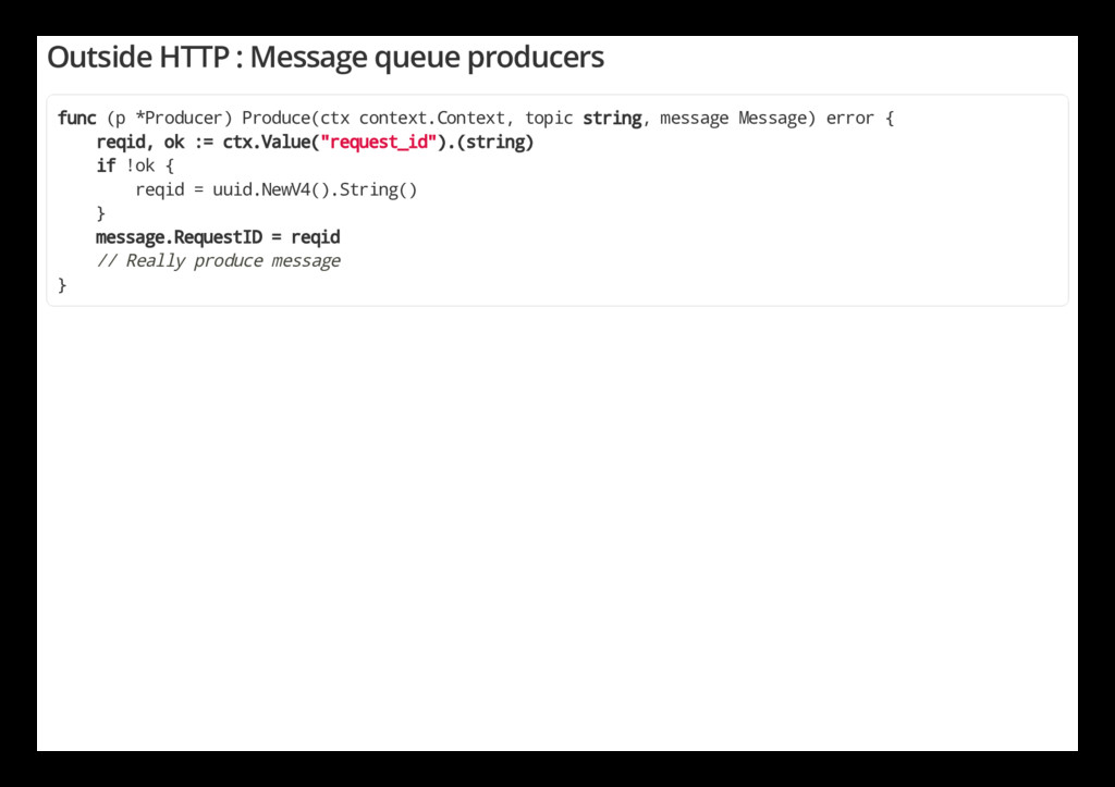 Outside HTTP : Message queue producers func (p ...