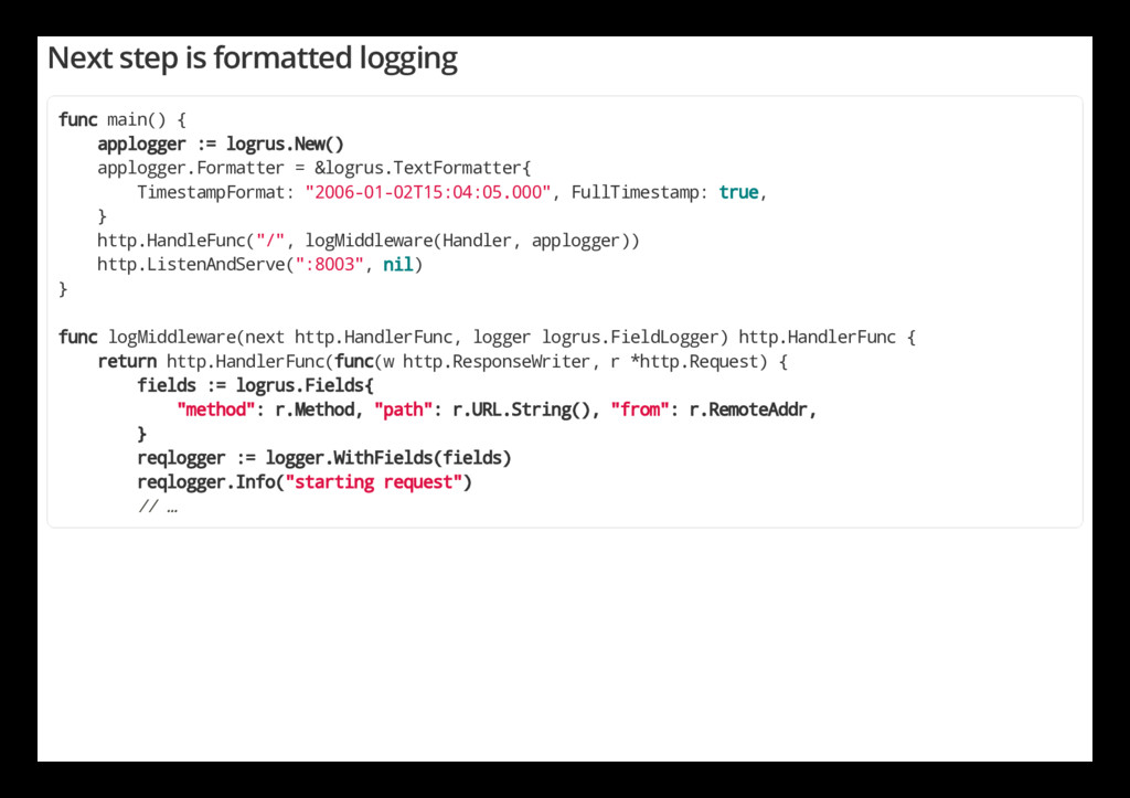 Next step is formatted logging func main() { ap...