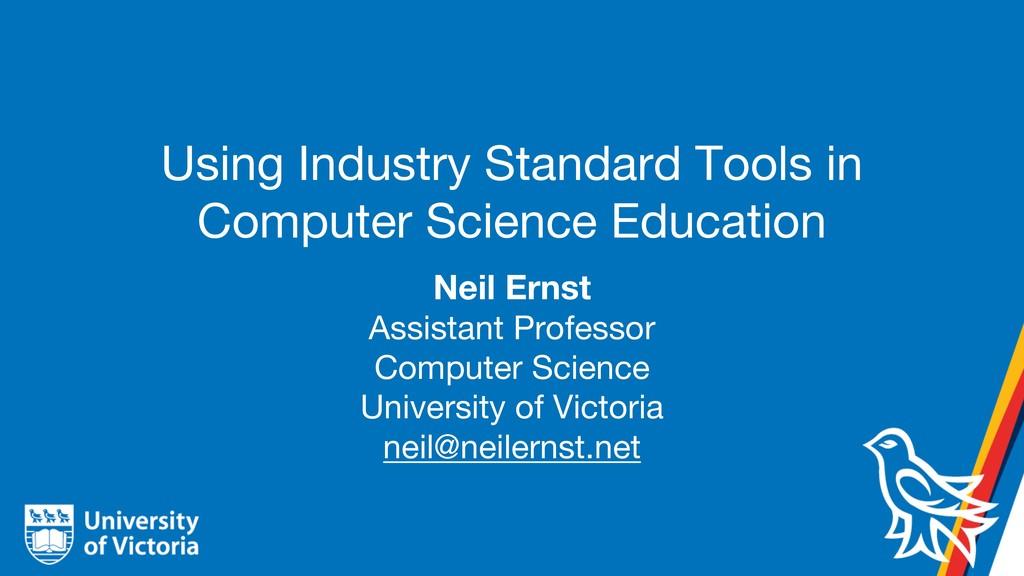 Using Industry Standard Tools in Computer Scien...